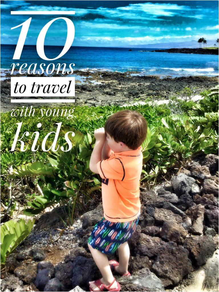 reasons to travel with young kids