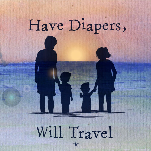 Have Diapers, Will Travel